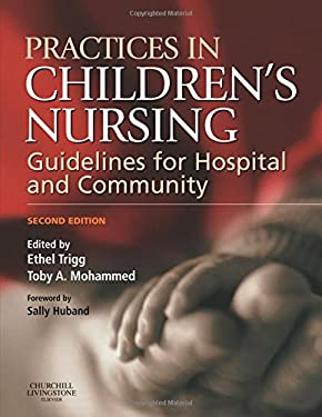 Practices in Children's Nursing: Guidelines for Hospital and Community 9780443100222