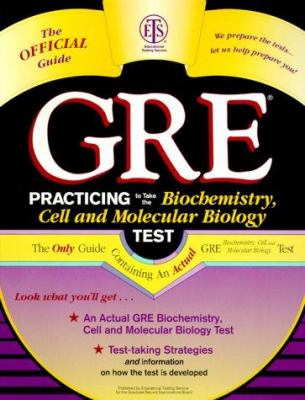 Practicing to Take the GRE: Biochemistry, Cell and Molecular Biology 9780446395854