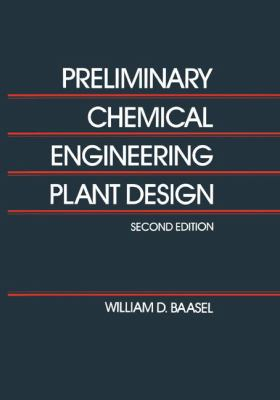 Preliminary Chemical Engineering Plant Design 9780442234409
