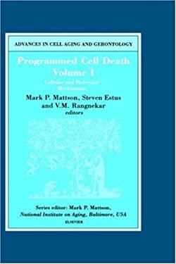 Programmed Cell Death, Volume I: Cellular and Molecular Mechanisms 9780444504937