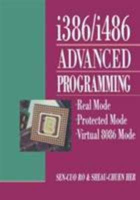 Programming the I386 I486: Real Mode Protected Mode and Virtual-8086 Mode 9780442013776