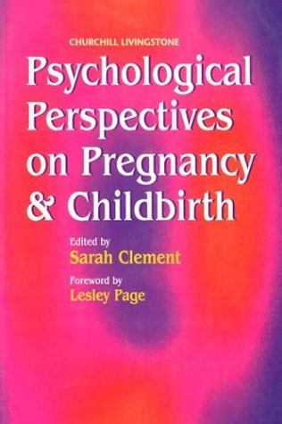 Psychological Perspectives on Pregnancy and Childbirth 9780443057601