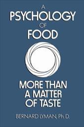 Psychology of Food: More Than a Matter of Taste 1404706