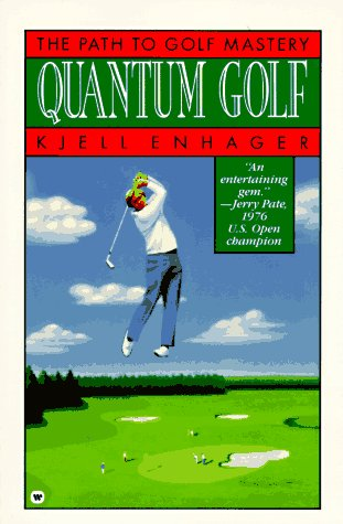 Quantum Golf: The Path to Golf Mastery 9780446391962