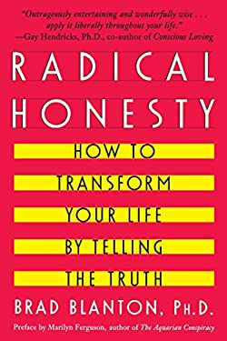 Radical Honesty: How to Transform Your Life by Telling the Truth 9780440507543