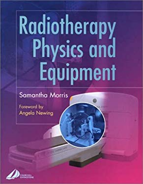 Radiotherapy Physics and Equipment 9780443062117