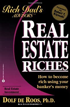 Real Estate Riches: How to Become Rich Using Your Banker's Money 9780446678643