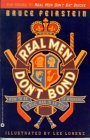 Real Men Don't Bond: How to Be a Real Man in an Age of Whiners 9780446394635