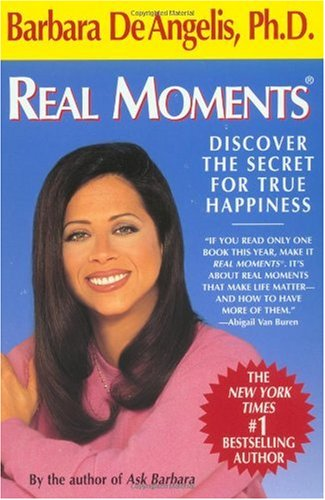 Real Moments: Discover the Secret for True Happiness 9780440507291