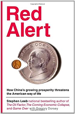 Red Alert: How China's Growing Prosperity Threatens the American Way of Life 9780446576239