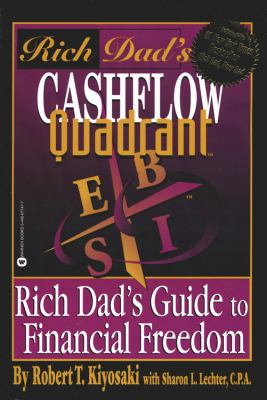 Rich Dad's Cashflow Quadrant: Rich Dad's Guide to Financial Freedom 9780446677479