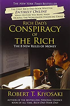 Rich Dad's Conspiracy of the Rich: The 8 New Rules of Money 9780446559805