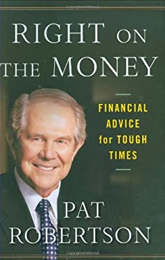 Right on the Money: Financial Advice for Tough Times 9780446549585