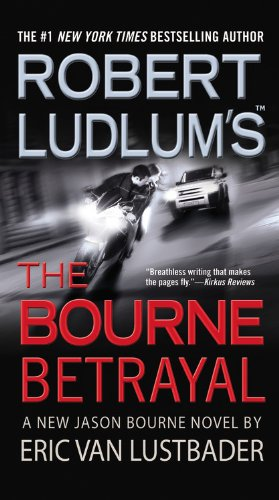 Robert Ludlum's the Bourne Betrayal 9780446618809