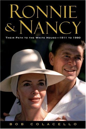 Ronnie & Nancy: Their Path to the White House 1911 to 1980 9780446532723