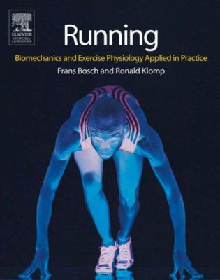 Running: Biomechanics and Exercise Physiology in Practice 9780443074417