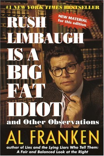 Rush Limbaugh Is a Big Fat Idiot 9780440508649