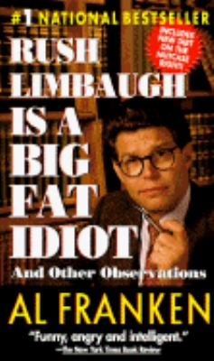 Rush Limbaugh Is a Big Fat Idiot 9780440223306