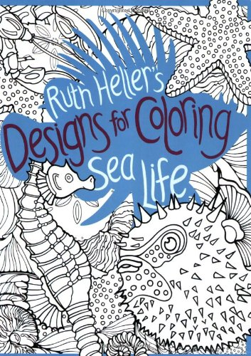Ruth Heller's Designs for Coloring Sea Life 9780448452043