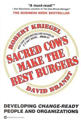 Sacred Cows Make the Best Burgers: Developing Change-Driving People and Organizations 9780446672603
