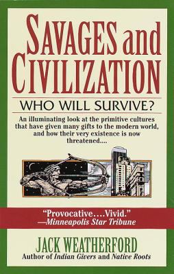 Savages and Civilization 9780449909577
