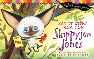 Say It With/Diga Con Skippyjon Jones [With Touch-And-Feel Flash Cards] 9780448448183