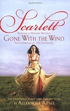Scarlett : The Sequel to Margaret Mitchell's Gone with the Wind