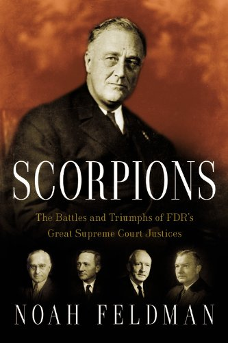 Scorpions: The Battles and Triumphs of FDR's Great Supreme Court Justices 9780446580571