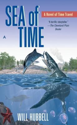 Sea of Time: A Novel of Time Travel 9780441011438