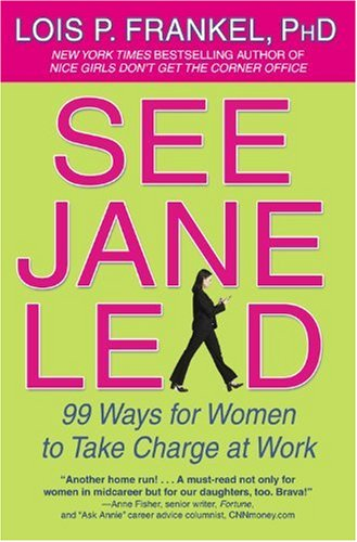 See Jane Lead: 99 Ways for Women to Take Charge at Work 9780446698115