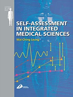 Self Assessment in Integrated Sciences for Medical Sciences: Systems of the Body Series 9780443070044