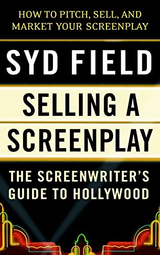 Selling a Screenplay: The Screenwriter's Guide to Hollywood 9780440502449