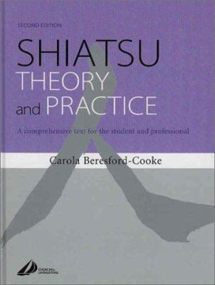 Shiatsu Theory and Practice: A Comprehensive Text for the Student and Professional 9780443070594