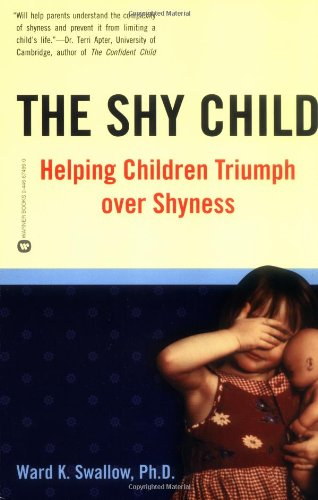 Shy Child: Helping Children Triumph Over Shyness 9780446674997