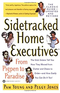 Sidetracked Home Executives(tm): From Pigpen to Paradise 9780446677677