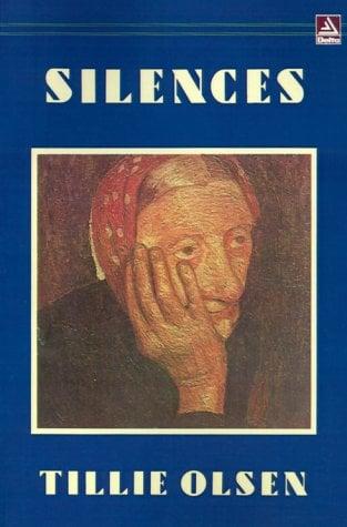 Silences - Olsen, Tillie / T Olsen