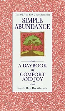 Simple Abundance: A Daybook of Comfort of Joy 9780446563598