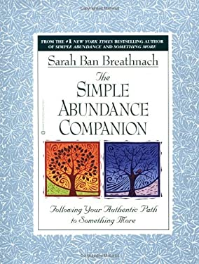 Simple Abundance Companion: Following Your Authentic Path to Something More 9780446673334