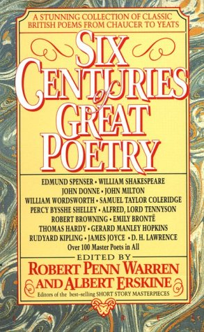 Six Centuries of Great Poetry: A Stunning Collection of Classic British Poems from Chaucer to Yeats 9780440213833