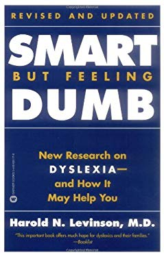 Smart But Feeling Dumb: New Research on Dyslexia--And How It May Help You 9780446691178