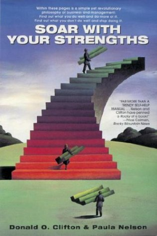 Soar with Your Strengths: A Simple Yet Revolutionary Philosophy of Business and Management 9780440505648