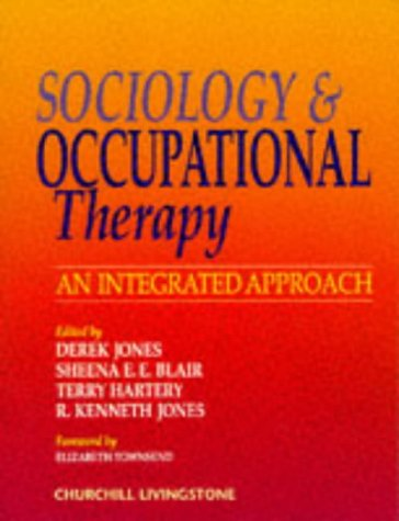 Sociology and Occupational Therapy: An Integrated Approach 9780443055157