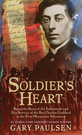 Soldier's Heart: Being the Story of the Enlistment and Due Service of the Boy Charley Goddard in the First Minnesota Volunteers 9780440228387