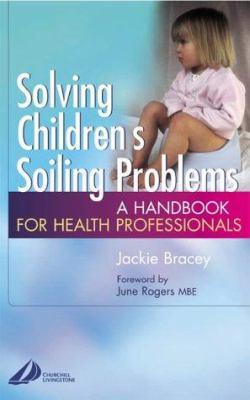 Solving Children's Soiling Problems 9780443071447