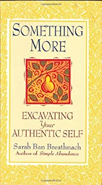 Something More: Excavating Your Authentic Self 9780446524131