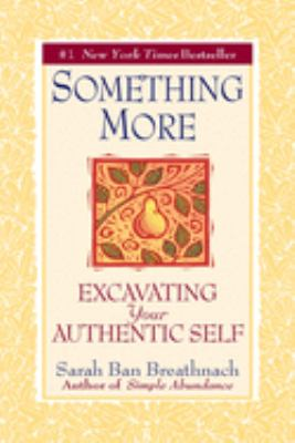 Something More: Excavating Your Authentic Self 9780446677080