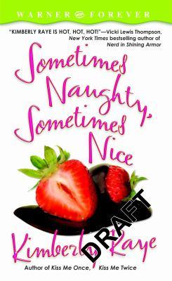 Sometimes Naughty, Sometimes Nice 9780446614009