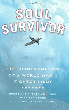 Soul Survivor: The Reincarnation of a World War II Fighter Pilot 9780446509336
