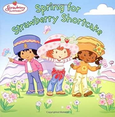 Spring for Strawberry Shortcake 9780448433738