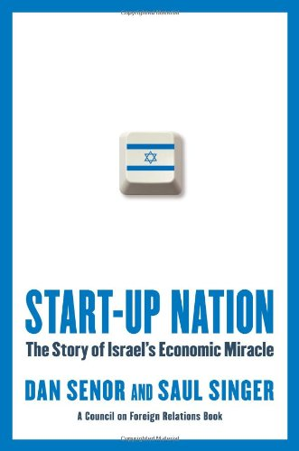 Start-Up Nation: The Story of Israel's Economic Miracle 9780446541466
